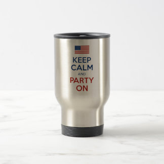 Keep Calm And Party On U.S. Flag 4th Of July Travel Mug
