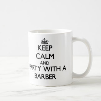 Keep Calm and Party With a Barber Basic White Mug