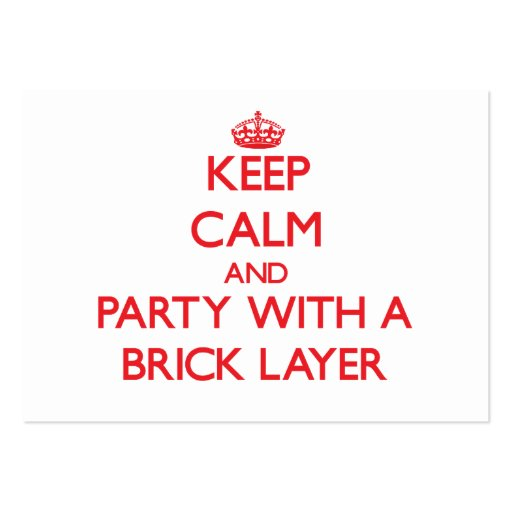 Keep Calm and Party With a Brick Layer Business Card