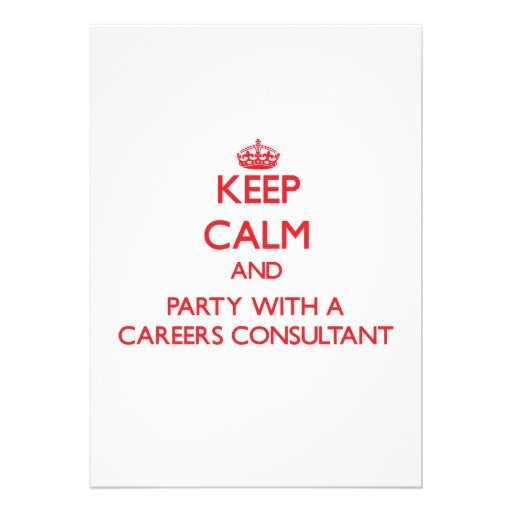 Keep Calm and Party With a Careers Consultant Personalized Announcements