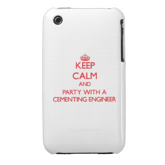 Keep Calm and Party With a Cementing Engineer iPhone 3 Case-Mate Case