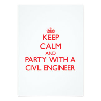 Keep Calm and Party With a Civil Engineer 13 Cm X 18 Cm Invitation Card