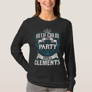 Keep Calm and Party With A CLEMENTS.Gift Birthday T-Shirt