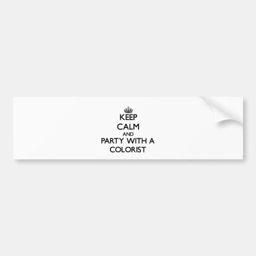 Keep Calm and Party With a Colorist Bumper Sticker