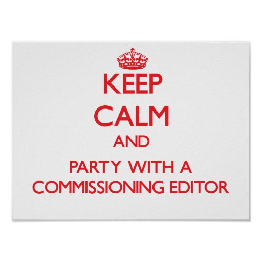Keep Calm and Party With a Commissioning Editor Poster