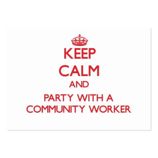 Keep Calm and Party With a Community Worker Business Card