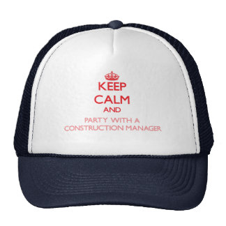 Keep Calm and Party With a Construction Manager Trucker Hat