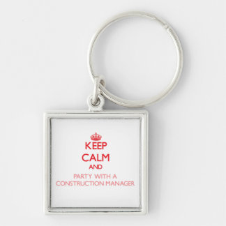 Keep Calm and Party With a Construction Manager Keychain