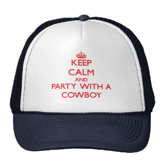 Keep Calm and Party With a Cowboy Trucker Hat