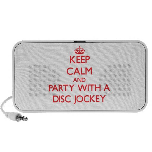 Keep Calm and Party With a Disc Jockey Travel Speaker