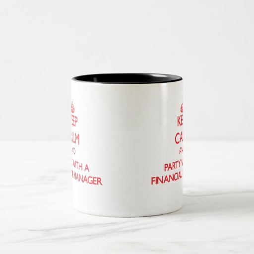 Keep Calm and Party With a Financial Manager Mug