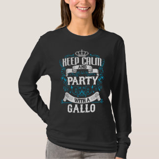 Keep Calm and Party With A GALLO.Gift Birthday T-Shirt