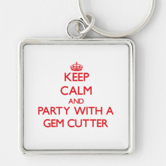 Keep Calm and Party With a Gem Cutter Keychains