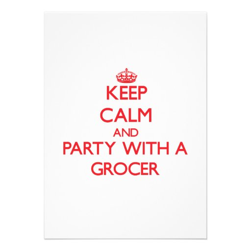 Keep Calm and Party With a Grocer Custom Announcement
