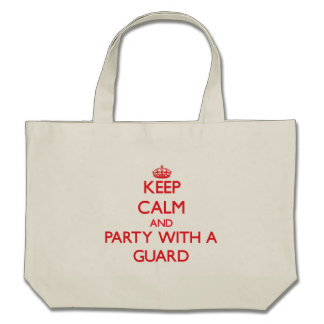 Keep Calm and Party With a Guard Canvas Bag