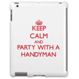 Keep Calm and Party With a Handyman