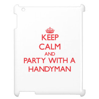 Keep Calm and Party With a Handyman iPad Case
