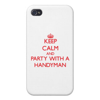 Keep Calm and Party With a Handyman iPhone 4 Cases