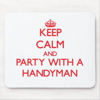 Keep Calm and Party With a Handyman Mouse Pad
