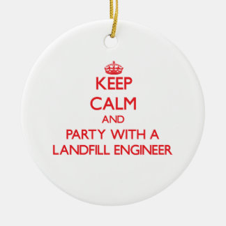 Keep Calm and Party With a Landfill Engineer Christmas Ornaments