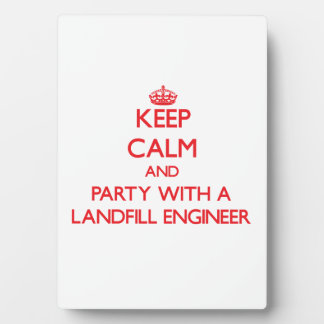 Keep Calm and Party With a Landfill Engineer Plaque