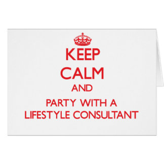 Keep Calm and Party With a Lifestyle Consultant Greeting Card