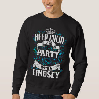 Keep Calm and Party With A LINDSEY.Gift Birthday Sweatshirt
