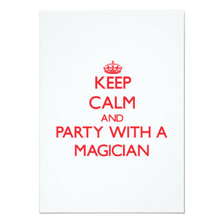 """Keep Calm and Party With a Magician 5"""" X 7"""" Invitation Card"""