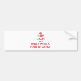 Keep Calm and Party With a Make Up Artist Bumper Stickers