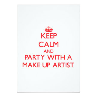 Keep Calm and Party With a Make Up Artist 5x7 Paper Invitation Card