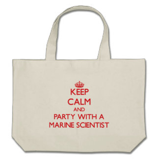 Keep Calm and Party With a Marine Scientist Canvas Bags