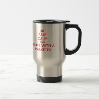Keep Calm and Party With a Marketer Stainless Steel Travel Mug