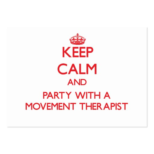 Keep Calm and Party With a Movement Therapist Business Cards