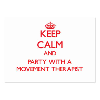 Keep Calm and Party With a Movement Therapist Pack Of Chubby Business Cards