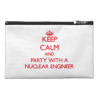 Keep Calm and Party With a Nuclear Engineer Travel Accessory Bag
