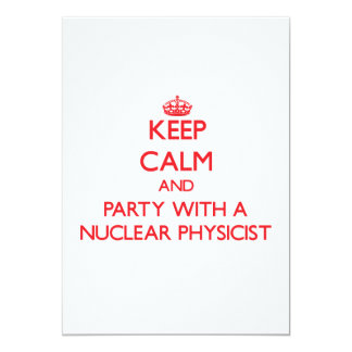 Keep Calm and Party With a Nuclear Physicist Invitations