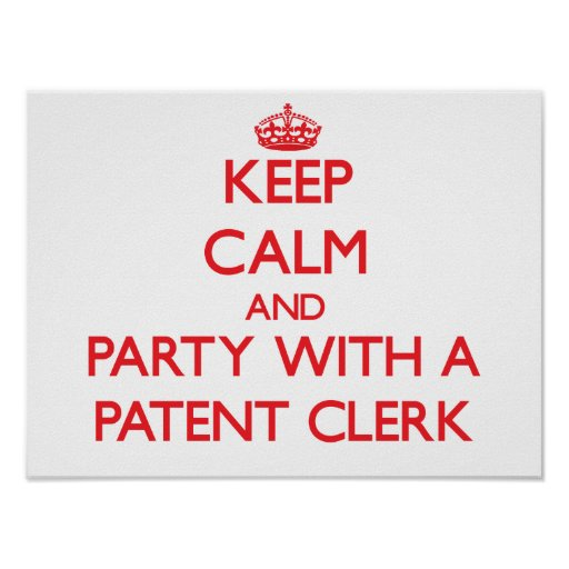 Keep Calm and Party With a Patent Clerk Print