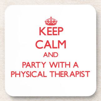 Keep Calm and Party With a Physical Therapist Beverage Coasters