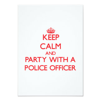 Keep Calm and Party With a Police Officer 13 Cm X 18 Cm Invitation Card