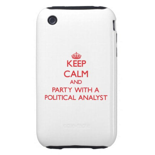 Keep Calm and Party With a Political Analyst iPhone 3 Tough Cover