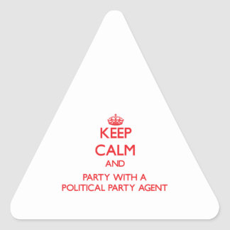 Keep Calm and Party With a Political Party Agent Triangle Sticker