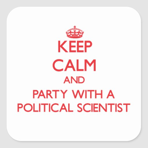 Keep Calm and Party With a Political Scientist Square Stickers
