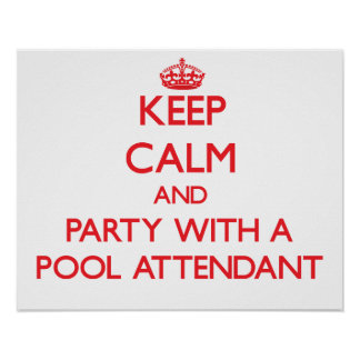 Keep Calm and Party With a Pool Attendant Print