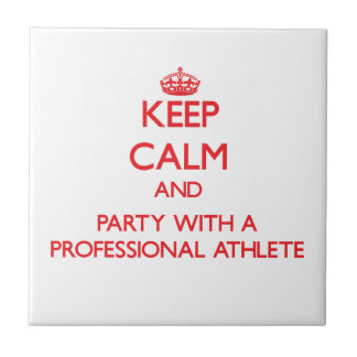 Keep Calm and Party With a Professional Athlete Ceramic Tile