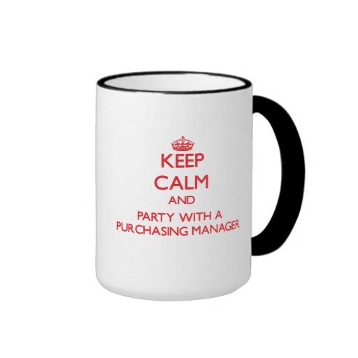 Keep Calm and Party With a Purchasing Manager Coffee Mug