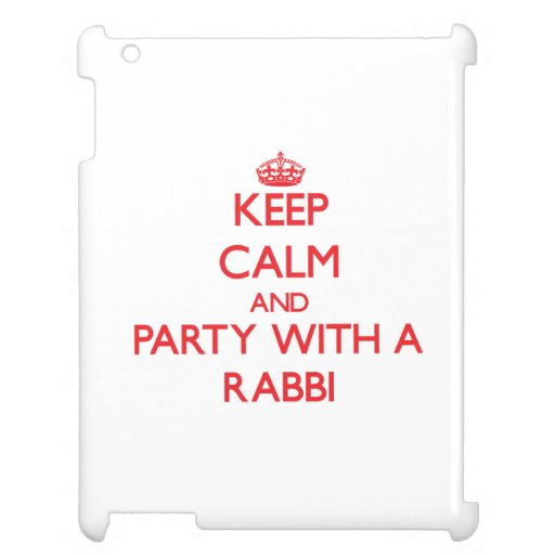 Keep Calm and Party With a Rabbi iPad Case