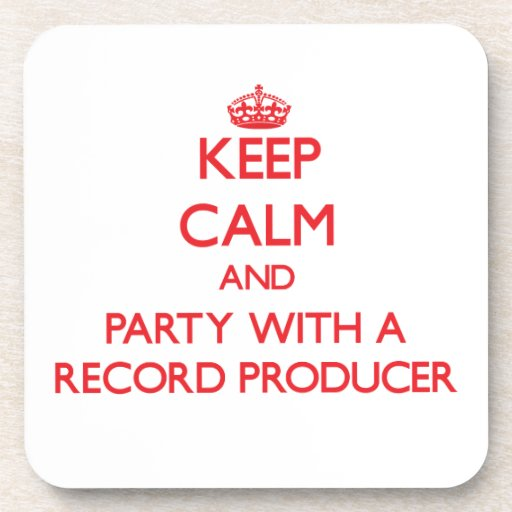 Keep Calm and Party With a Record Producer Beverage Coaster