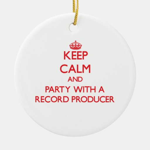 Keep Calm and Party With a Record Producer Christmas Ornament