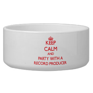 Keep Calm and Party With a Record Producer Dog Food Bowls