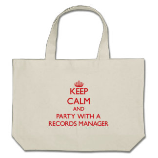 Keep Calm and Party With a Records Manager Canvas Bags